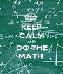 KEEP CALM AND DO THE MATH  - Personalised Poster A1 size