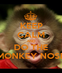 KEEP CALM AND DO THE MONKEY NOSE - Personalised Poster A1 size