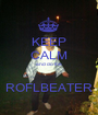 KEEP CALM and do the  ROFLBEATER - Personalised Poster A1 size