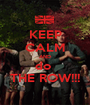 KEEP CALM AND do  THE ROW!!! - Personalised Poster A1 size
