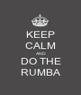 KEEP CALM AND DO THE RUMBA - Personalised Poster A1 size