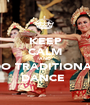 KEEP CALM AND DO TRADITIONAL DANCE  - Personalised Poster A1 size