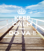 KEEP CALM AND DO VA !!  - Personalised Poster A1 size