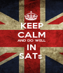 KEEP CALM AND DO WELL IN SATs  - Personalised Poster A1 size