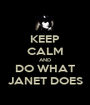 KEEP CALM AND DO WHAT JANET DOES - Personalised Poster A1 size