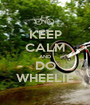 KEEP CALM AND DO WHEELIE - Personalised Poster A1 size