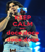 KEEP CALM AND doce,doce doce,doce - Personalised Poster A1 size