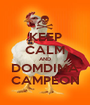 KEEP CALM AND DOMDIMA CAMPEON - Personalised Poster A1 size