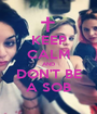 KEEP CALM AND DON'T BE A SOB - Personalised Poster A1 size