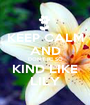 KEEP CALM AND DON'T BE SO KIND LIKE LILY - Personalised Poster A1 size
