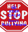 KEEP CALM AND Don't  Bully People - Personalised Poster A1 size