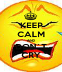 KEEP CALM AND DON`T CRY - Personalised Poster A1 size