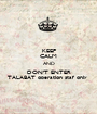 KEEP CALM AND DON'T ENTER TALABAT operation staf only  - Personalised Poster A1 size