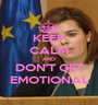 KEEP CALM AND DON'T GET EMOTIONAL - Personalised Poster A1 size