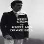 KEEP CALM AND DON'T LIKE DRAKE BELL  - Personalised Poster A1 size
