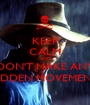 KEEP CALM AND DON'T MAKE ANY SUDDEN MOVEMENTS - Personalised Poster A1 size