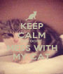 KEEP CALM AND DON'T MESS WITH MY CAT - Personalised Poster A1 size