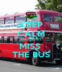 KEEP CALM AND DON'T MISS  THE BUS - Personalised Poster A1 size