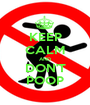 KEEP CALM AND DON'T POOP - Personalised Poster A1 size