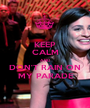 KEEP CALM AND DON'T RAIN ON MY PARADE - Personalised Poster A1 size