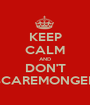KEEP CALM AND DON'T SCAREMONGER - Personalised Poster A1 size