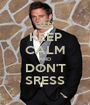 KEEP CALM AND DON'T SRESS - Personalised Poster A1 size