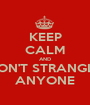 KEEP CALM AND DON'T STRANGLE ANYONE - Personalised Poster A1 size