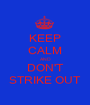 KEEP CALM AND DON'T STRIKE OUT - Personalised Poster A1 size