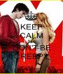 KEEP CALM AND DON'T BE CREEPY - Personalised Poster A1 size
