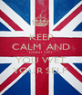 KEEP CALM  AND DONT CRY YOU WET YOUR SELF  - Personalised Poster A1 size