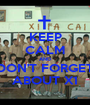 KEEP CALM AND DON'T FORGET ABOUT X1 - Personalised Poster A1 size