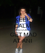 KEEP CALM AND DON'T  GET MAD AT ANI - Personalised Poster A1 size