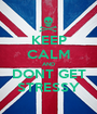 KEEP CALM AND DONT GET STRESSY - Personalised Poster A1 size