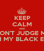 KEEP CALM AND DON'T JUDGE ME ON MY BLACK EYE - Personalised Poster A1 size