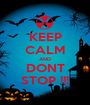 KEEP CALM AND DONT STOP !!! - Personalised Poster A1 size
