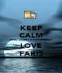 KEEP CALM AND DON'T STOP ABOUT LOVE FARIS - Personalised Poster A1 size