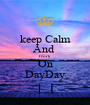 keep Calm And  Dork  On DayDay - Personalised Poster A1 size