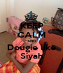KEEP CALM AND Dougie like Siyah - Personalised Poster A1 size