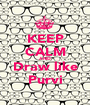 KEEP CALM AND Draw like Purvi - Personalised Poster A1 size