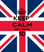 KEEP  CALM AND DREAM 1D  - Personalised Poster A1 size