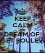 KEEP CALM AND DREAM OF  SUNSET BOULEVARD - Personalised Poster A1 size