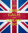 KEEP CALM AND DREAM RIO - Personalised Poster A1 size