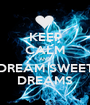 KEEP CALM AND DREAM SWEET DREAMS - Personalised Poster A1 size