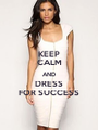 KEEP CALM AND DRESS FOR SUCCESS - Personalised Poster A1 size