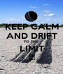 KEEP CALM AND DRIFT TO THE  LIMIT !!! - Personalised Poster A1 size