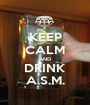 KEEP CALM AND DRINK A.S.M. - Personalised Poster A1 size