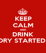 KEEP CALM AND DRINK BECAUSE NO GOOD STORY STARTED WITH EATING A SALAD - Personalised Poster A1 size