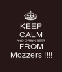 KEEP CALM AND DRINK BEER FROM Mozzers !!!! - Personalised Poster A1 size