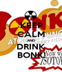 KEEP CALM AND DRINK BONK! - Personalised Poster A1 size