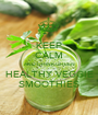 KEEP CALM AND DRINK GREEN HEALTHY VEGGIE SMOOTHIES - Personalised Poster A1 size
